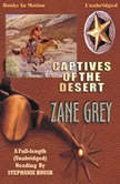 Captive's Of The Desert, Zane Grey