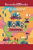 Road Tripped, Pete Hautman