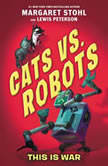 Cats vs. Robots #1: This Is War, Margaret Stohl