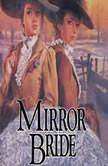Mirror Bride, Jane  Peart