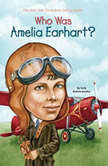 Who Was Amelia Earhart?, Kate Boehm Jerome