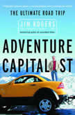 Adventure Capitalist The Ultimate Road Trip, Jim Rogers