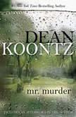 Mr. Murder, Dean Koontz