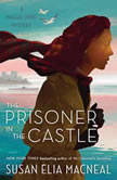 The Prisoner in the Castle A Maggie Hope Mystery, Susan Elia MacNeal