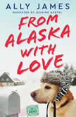 From Alaska with Love, Ally James