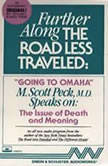 Further Along the Road Less TraveledGoing to Omaha -The Issue of Death and Meaning, M. Scott Peck
