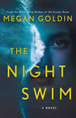 The Night Swim A Novel, Megan Goldin