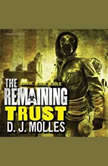 The Remaining: Trust, D. J. Molles