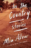 In the Country Stories, Mia Alvar