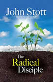 The Radical Disciple Some Neglected Aspects of our Calling, John Stott