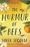 The Murmur of Bees, Sofia Segovia