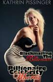 Blackmailing The Billionaire, Kathrin Pissinger