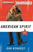 American Spirit, Dan Kennedy