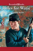 Rifles for Watie, Harold Keith