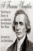 A Freneau Sampler The Prose and Poetry of Revolutionary War Writer Philip Freneau, Joe Bevilacqua