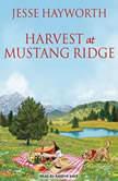 Harvest at Mustang Ridge, Jesse Hayworth