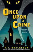 Once upon a Crime A Brothers Grimm Mystery, P. J. Brackston
