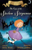 The Case of the Stolen Sixpence The Mysteries of Maisie Hitchins, Holly Webb