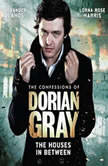 The Confessions of Dorian Gray - The Houses In Between, Scott Harrison