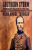 Southern Storm Sherman's March to the Sea, Noah Andre Trudeau