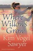 Where Willows Grow, Kim Vogel Sawyer