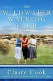 The Wildwater Walking Club, Claire Cook