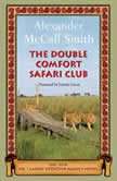 The Double Comfort Safari Club, Alexander McCall Smith