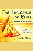 The Ignorance of Bliss An American Kid in Saigon, Sandy Hanna