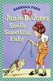 Junie B. Jones Smells Something Fishy Junie B.Jones #12, Barbara Park