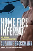 Home Fire Inferno Burn, Baby, Burn!; A Troubleshooters Short Story, Suzanne Brockmann