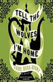 Tell the Wolves Im Home, Carol Rifka Brunt