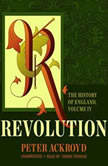 Revolution The History of England, Volume IV, Peter Ackroyd