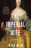 The Imperial Wife, Irina Reyn