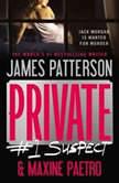 Private:  #1 Suspect #1 Suspect, James Patterson
