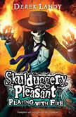 Skulduggery Pleasant: Playing with Fire, Derek Landy