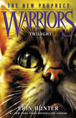 Warriors: The New Prophecy #5: Twilight, Erin Hunter