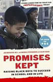 Promises Kept Raising Black Boys to Succeed in School and in Life, Dr. Joe Brewster