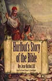 Hurlbuts Story of the Bible, Rev. Jesse Hurlbut, D.D.