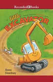 Little Excavator, Anna Dewdney