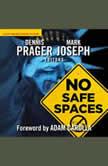 No Safe Spaces, Dennis Prager