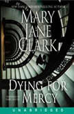 Dying for Mercy, Mary Jane Clark