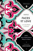 Faces of Love Hafez and the Poets of Shiraz, Dick Davis