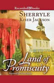 Land of Promiscuity, Sherryle Kiser Jackson