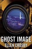 Ghost Image A Sophie Medina Mystery, Ellen Crosby