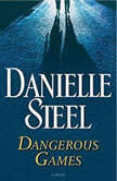 Dangerous Games, Danielle Steel
