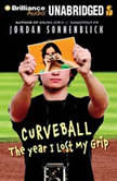 Curveball The Year I Lost My Grip, Jordan Sonnenblick