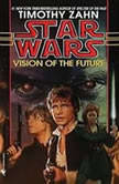 Vision of the Future: Star Wars (The Hand of Thrawn) Book II, Timothy Zahn