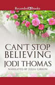 Can't Stop Believing, Jodi Thomas