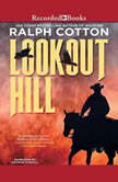 Lookout Hill, Ralph Cotton