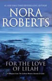 For the Love of Lilah A Selection from The Calhoun Women: Amanda & Lilah, Nora Roberts